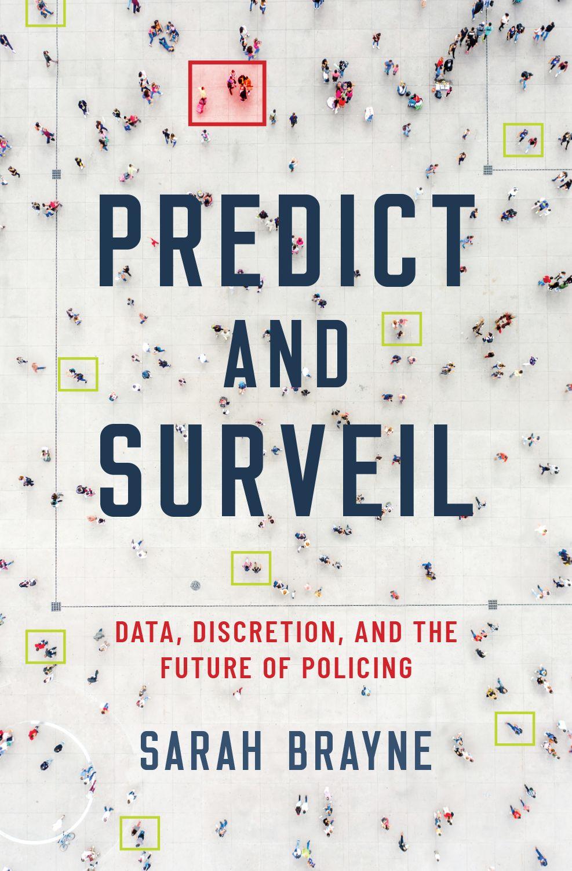 Sarah Brayne Predict and Surveil